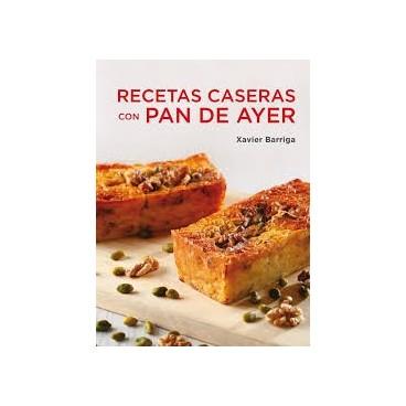 Xavier Barriga Recetas caseras con pan de ayer